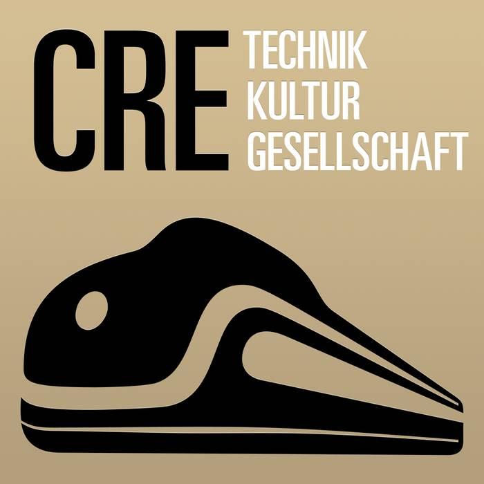 CRE: Technik, Kultur, Gesellschaft