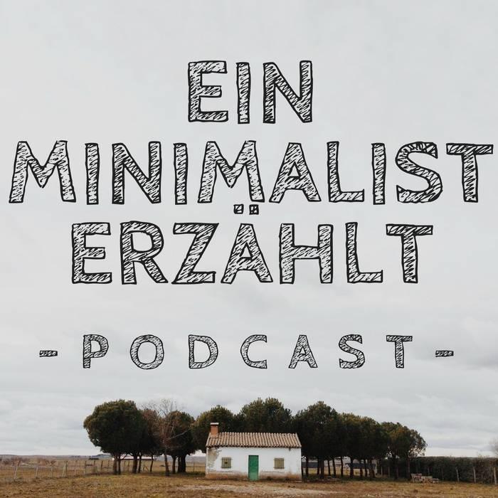 Ein Minimalist erzählt